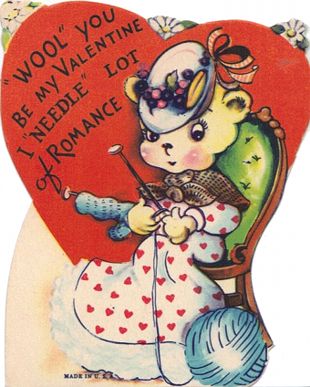 """Wool"" you be my Valentine I ""needle"" lot of Romance"