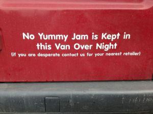 No Yummy Jam is Kept in this Van Over Night